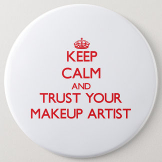 Keep Calm and trust your Makeup Artist Button
