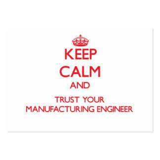 Keep Calm and Trust Your Manufacturing Engineer Large Business Cards (Pack Of 100)