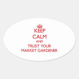 Keep Calm and Trust Your Market Gardener Oval Sticker