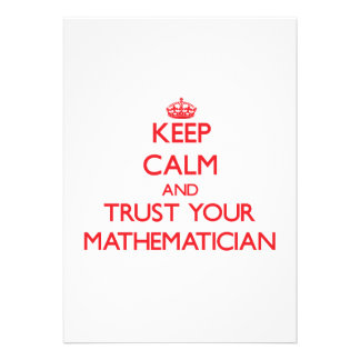 Keep Calm and trust your Mathematician Custom Invites