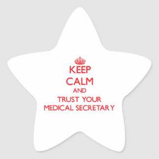 Keep Calm and Trust Your Medical Secretary Star Stickers