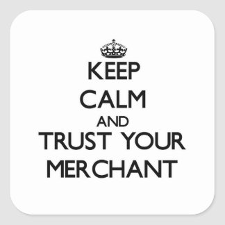 Keep Calm and Trust Your Merchant Square Sticker