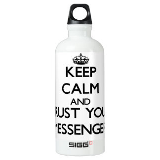 Keep Calm and Trust Your Messenger SIGG Traveler 0.6L Water Bottle