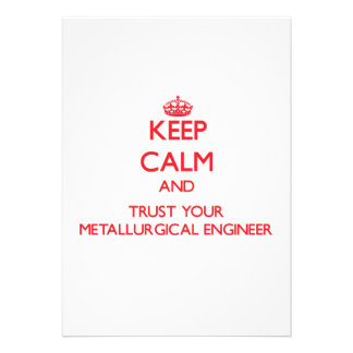 Keep Calm and trust your Metallurgical Engineer Personalized Invites