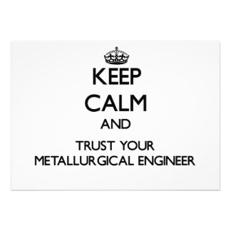 Keep Calm and Trust Your Metallurgical Engineer Personalized Announcements