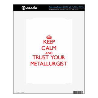 Keep Calm and Trust Your Metallurgist Decals For The NOOK