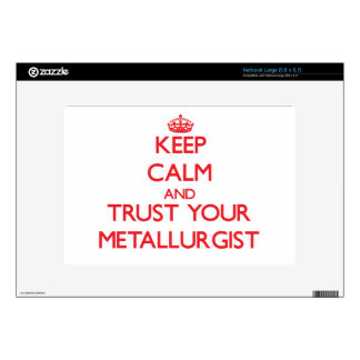 Keep Calm and Trust Your Metallurgist Skin For Netbook