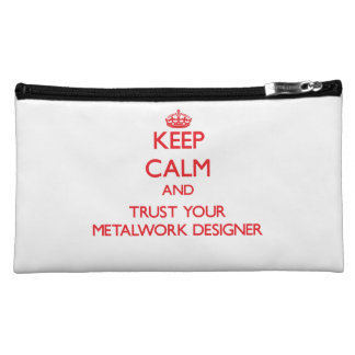 Keep Calm and trust your Metalwork Designer Cosmetic Bags