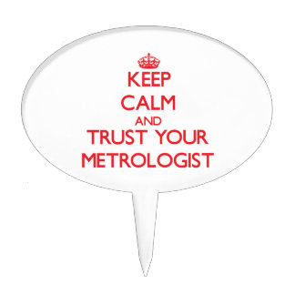Keep Calm and Trust Your Metrologist Cake Toppers