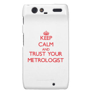 Keep Calm and trust your Metrologist Droid RAZR Case