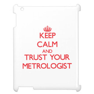 Keep Calm and trust your Metrologist iPad Cases