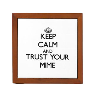 Keep Calm and Trust Your Mime Desk Organizer
