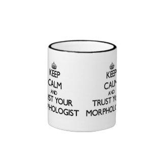 Keep Calm and Trust Your Morphologist Ringer Mug