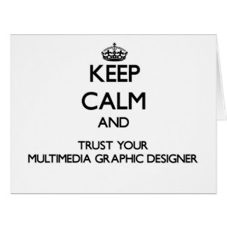 Keep Calm and Trust Your Multimedia Graphic Design Card