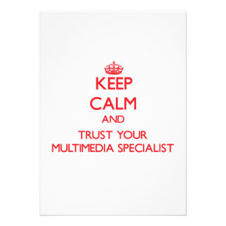 Keep Calm and trust your Multimedia Specialist Custom Announcements