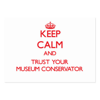 Keep Calm and Trust Your Museum Conservator Large Business Cards (Pack Of 100)