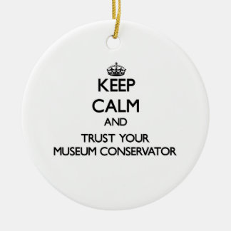 Keep Calm and Trust Your Museum Conservator Christmas Ornaments