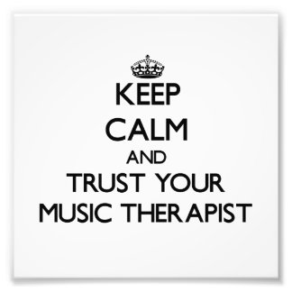 Keep Calm and Trust Your Music arapist Photograph