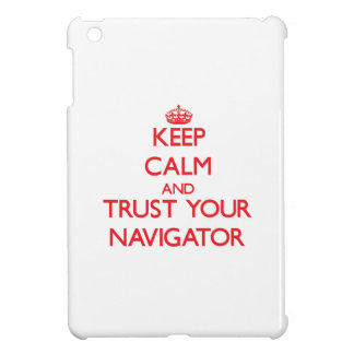 Keep Calm and trust your Navigator Case For The iPad Mini