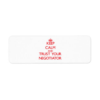 Keep Calm and Trust Your Negotiator Return Address Label