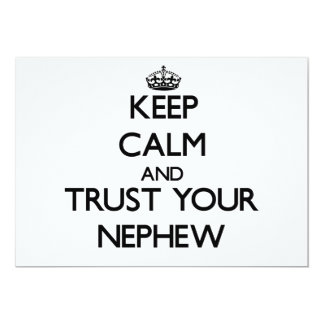 Keep Calm and Trust  your Nephew 5x7 Paper Invitation Card