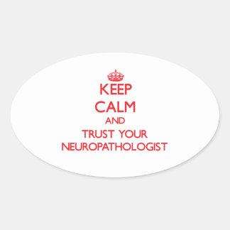 Keep Calm and Trust Your Neuropathologist Sticker