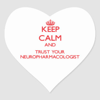 Keep Calm and Trust Your Neuropharmacologist Heart Sticker