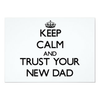 Keep Calm and Trust  your New Dad Announcements