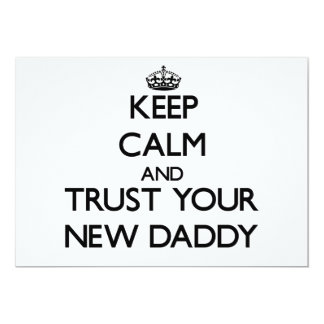 Keep Calm and Trust  your New Daddy Custom Announcements