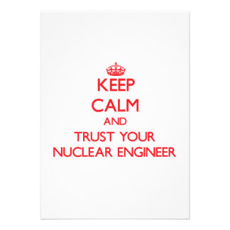 Keep Calm and trust your Nuclear Engineer Personalized Invite