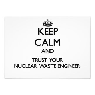 Keep Calm and Trust Your Nuclear Waste Engineer Custom Announcement