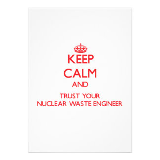 Keep Calm and trust your Nuclear Waste Engineer Invite