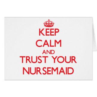 Keep Calm and Trust Your Nursemaid Cards