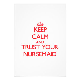 Keep Calm and trust your Nursemaid Custom Invites