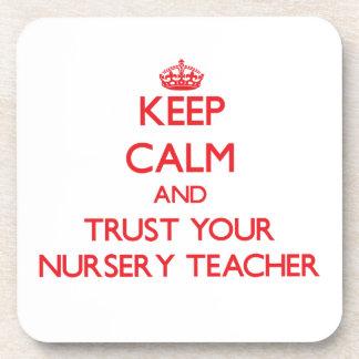 Keep Calm and Trust Your Nursery Teacher Drink Coaster