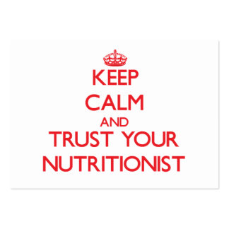 Keep Calm and Trust Your Nutritionist Large Business Card