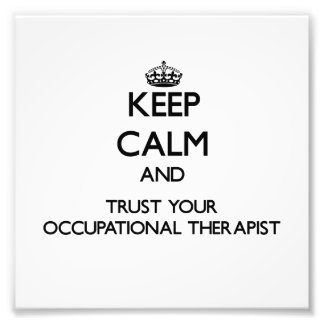 Keep Calm and Trust Your Occupational arapist Photo