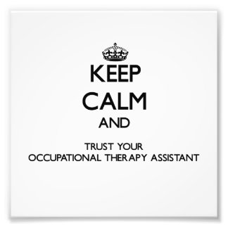 Keep Calm and Trust Your Occupational arapy Assist Art Photo