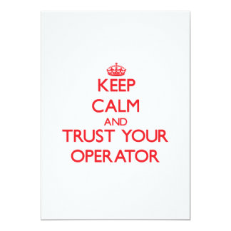Keep Calm and trust your Operator Personalized Invitations