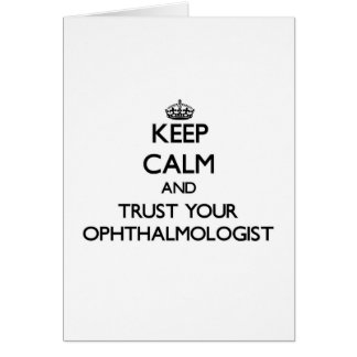 Keep Calm and Trust Your Ophthalmologist Card