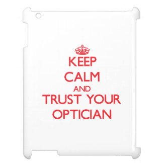 Keep Calm and trust your Optician Case For The iPad 2 3 4