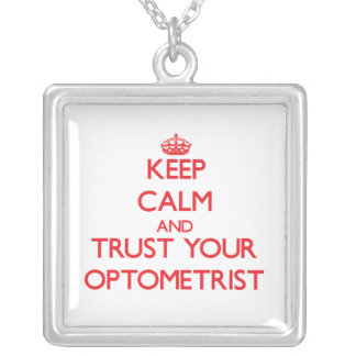 Keep Calm and trust your Optometrist Pendants