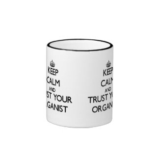 Keep Calm and Trust Your Organist Ringer Coffee Mug