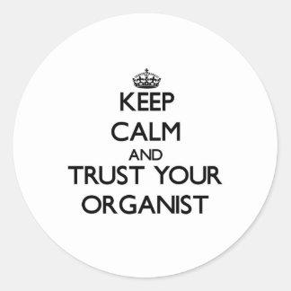 Keep Calm and Trust Your Organist Round Sticker