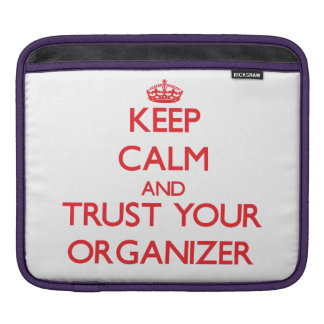 Keep Calm and trust your Organizer Sleeve For iPads