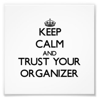 Keep Calm and Trust Your Organizer Photograph