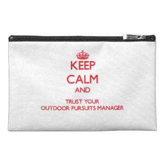 Keep Calm and trust your Outdoor Pursuits Manager Travel Accessory Bags