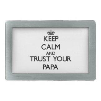 Keep Calm and Trust  your Papa Rectangular Belt Buckles