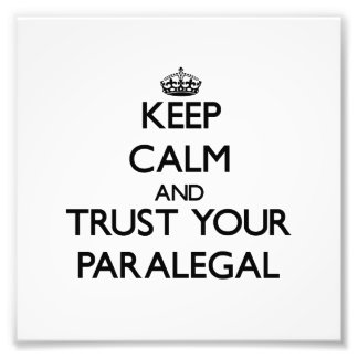 Keep Calm and Trust Your Paralegal Photo