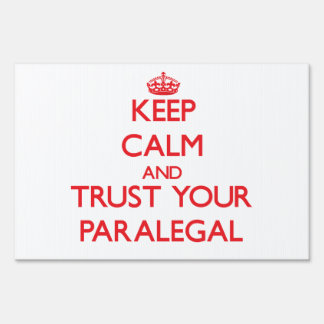 Keep Calm and Trust Your Paralegal Sign